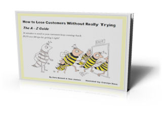 How To Lose Customers Without Really Trying - The A-Z Guide